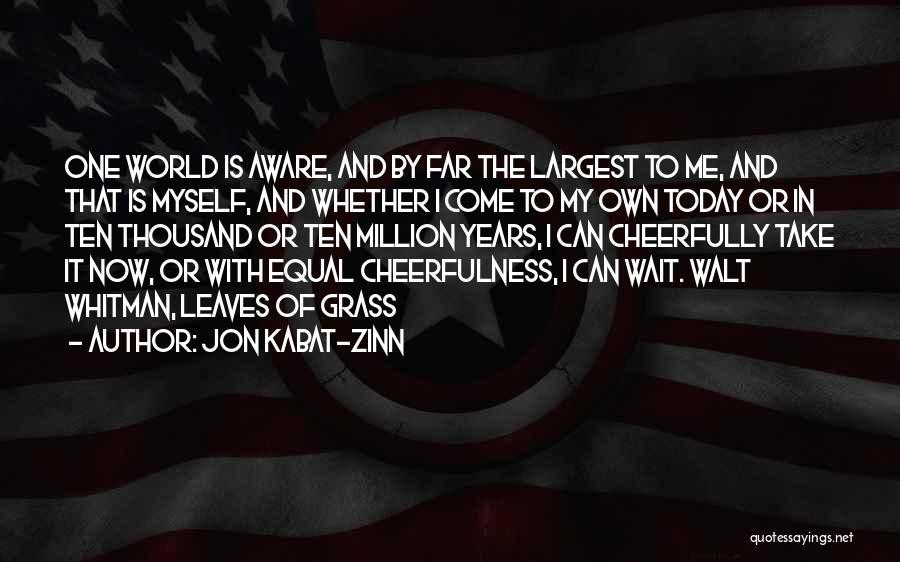 Whitman Walt Quotes By Jon Kabat-Zinn