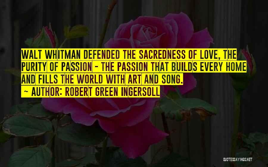 Whitman Walt Quotes By Robert Green Ingersoll