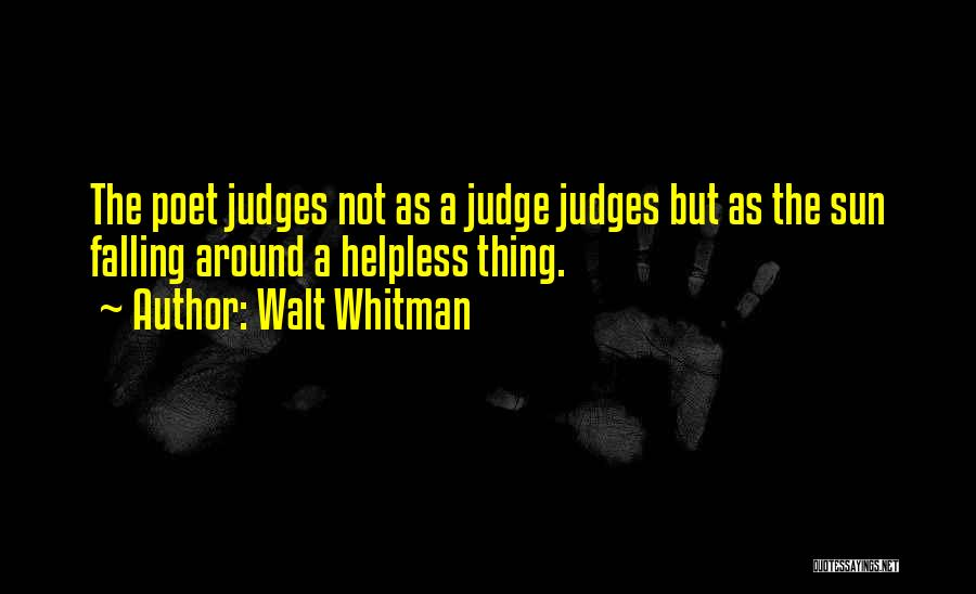 Whitman Walt Quotes By Walt Whitman