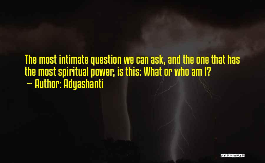 Who Am I Quotes By Adyashanti