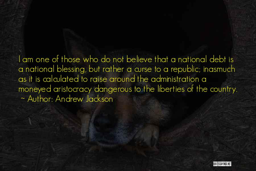 Who Am I Quotes By Andrew Jackson