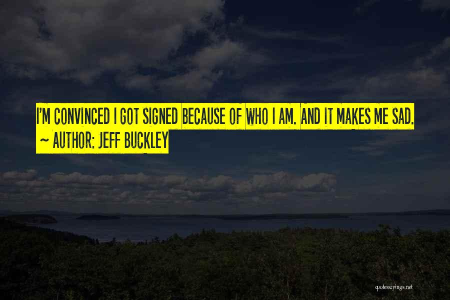 Who Am I Quotes By Jeff Buckley