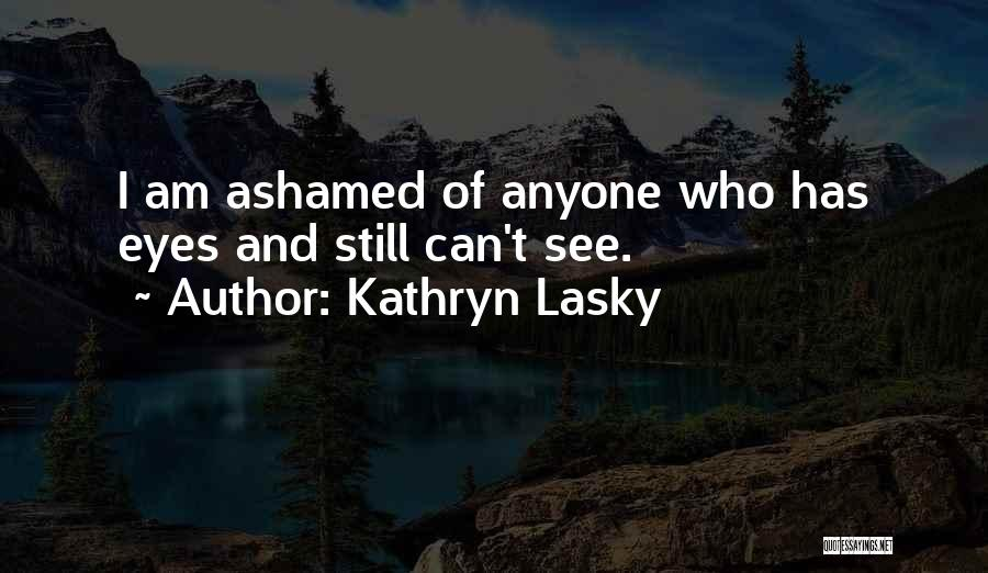 Who Am I Quotes By Kathryn Lasky