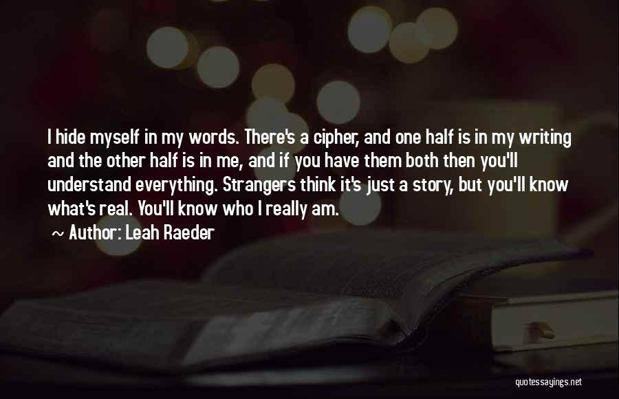 Who Am I Quotes By Leah Raeder