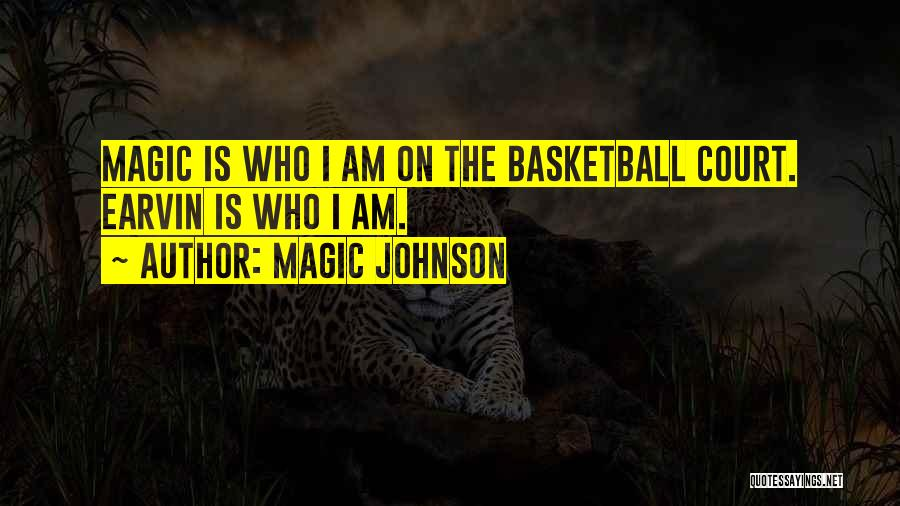 Who Am I Quotes By Magic Johnson