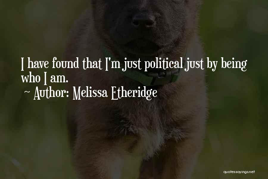 Who Am I Quotes By Melissa Etheridge