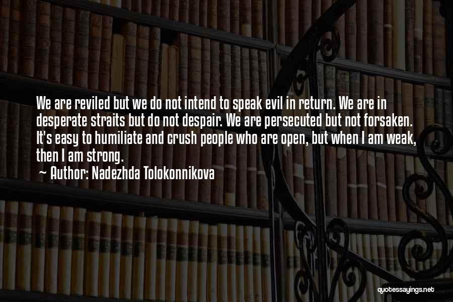 Who Am I Quotes By Nadezhda Tolokonnikova