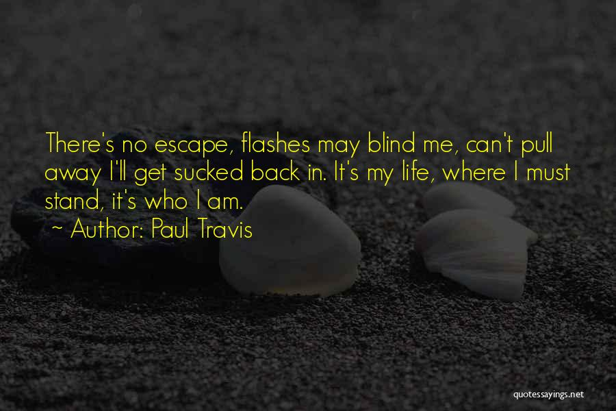 Who Am I Quotes By Paul Travis