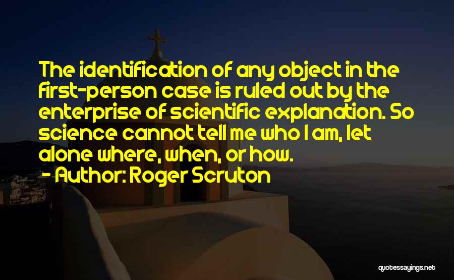 Who Am I Quotes By Roger Scruton