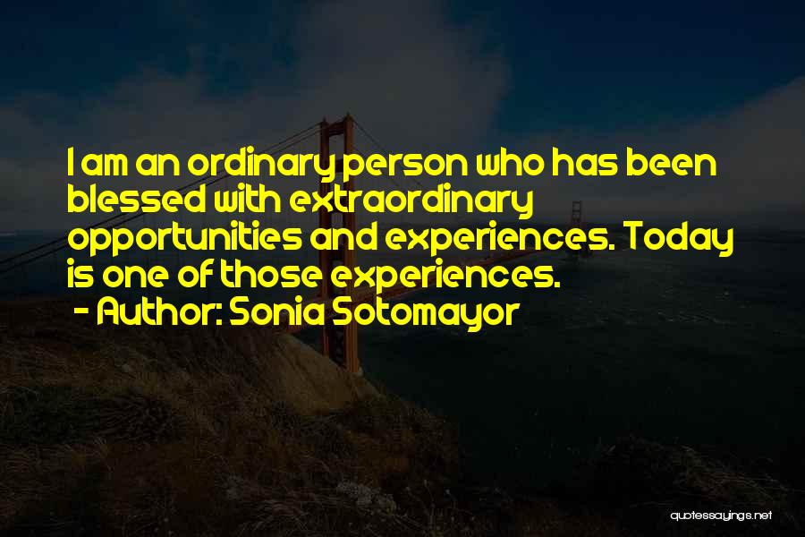 Who Am I Quotes By Sonia Sotomayor