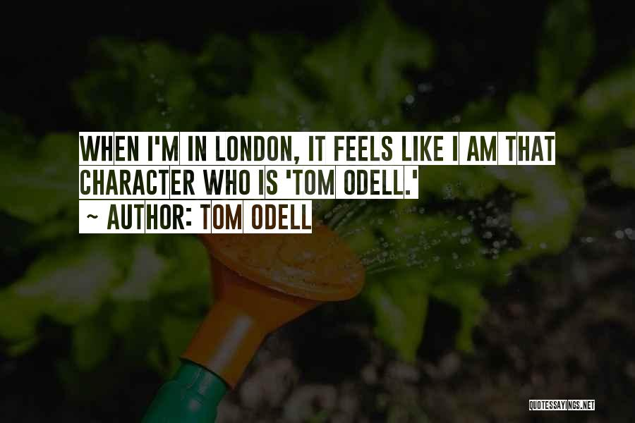 Who Am I Quotes By Tom Odell