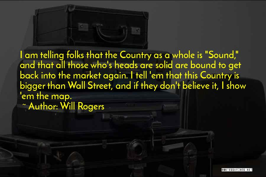 Who Am I Quotes By Will Rogers