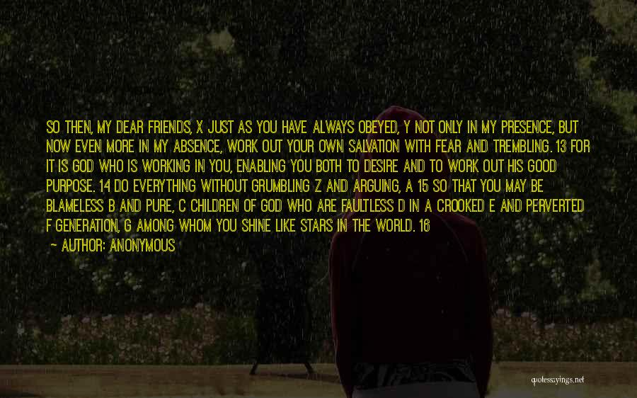 Who Are Good Friends Quotes By Anonymous