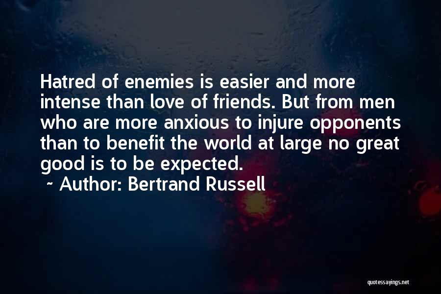 Who Are Good Friends Quotes By Bertrand Russell