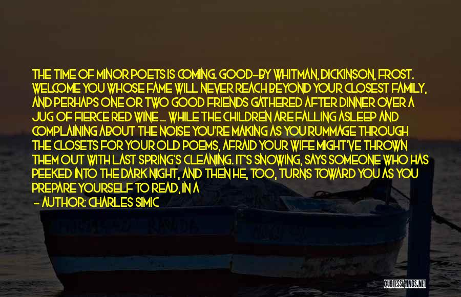 Who Are Good Friends Quotes By Charles Simic