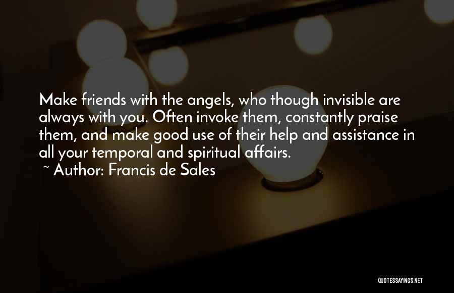 Who Are Good Friends Quotes By Francis De Sales