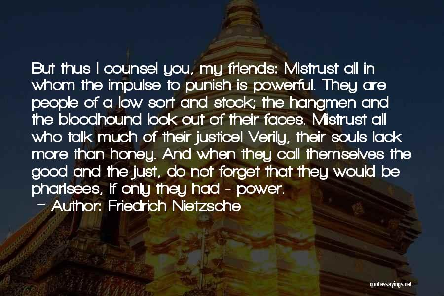 Who Are Good Friends Quotes By Friedrich Nietzsche