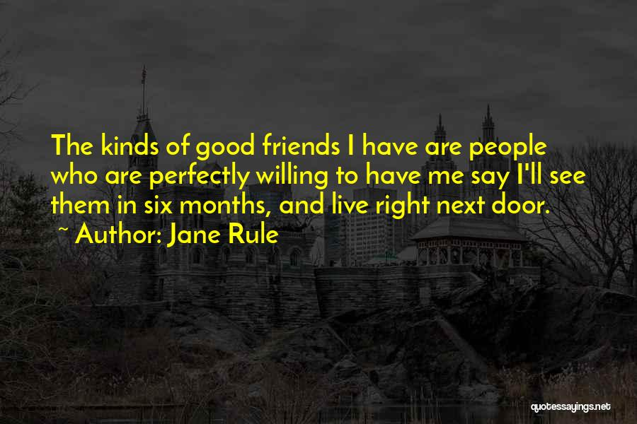 Who Are Good Friends Quotes By Jane Rule