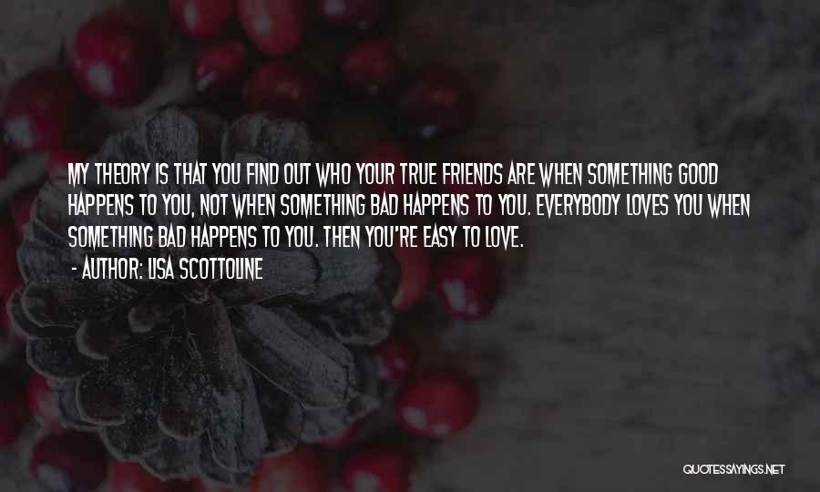 Who Are Good Friends Quotes By Lisa Scottoline