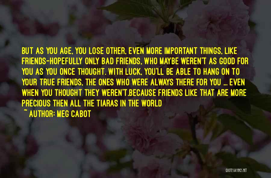 Who Are Good Friends Quotes By Meg Cabot