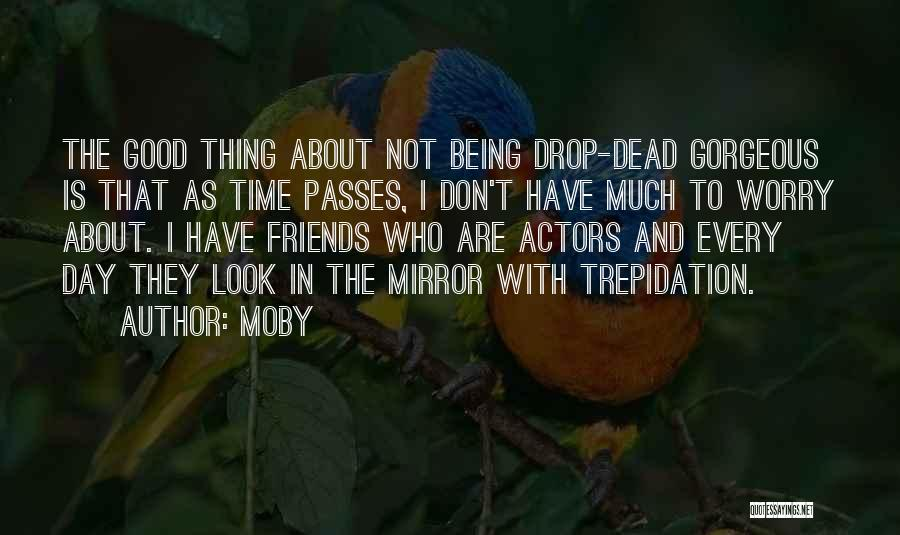 Who Are Good Friends Quotes By Moby