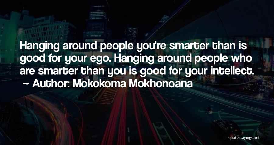 Who Are Good Friends Quotes By Mokokoma Mokhonoana