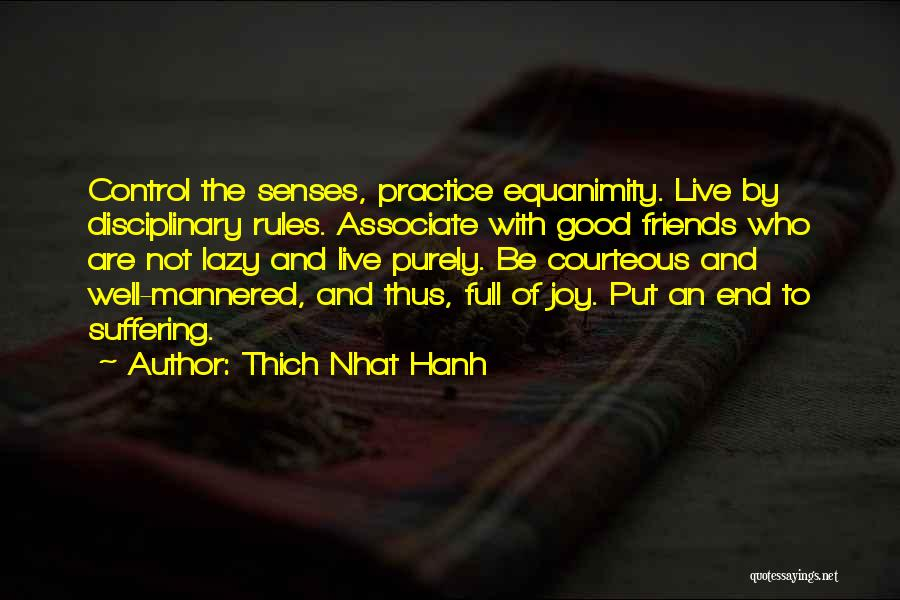 Who Are Good Friends Quotes By Thich Nhat Hanh
