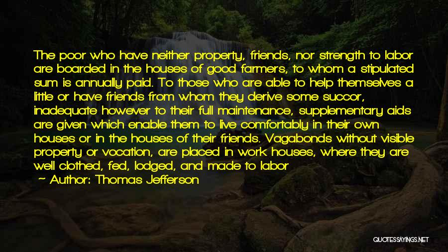 Who Are Good Friends Quotes By Thomas Jefferson