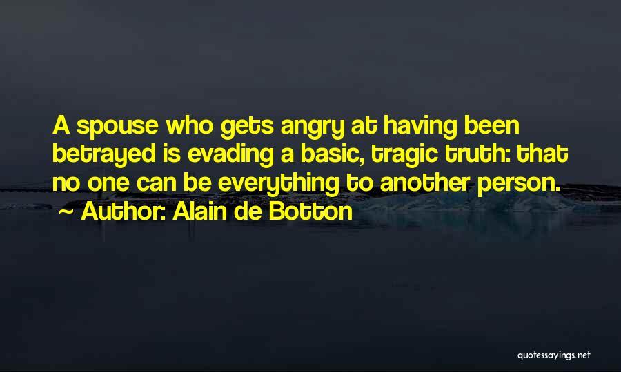 Who Betrayed Who Quotes By Alain De Botton