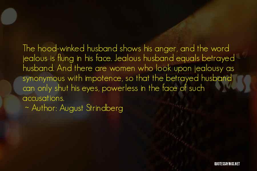 Who Betrayed Who Quotes By August Strindberg