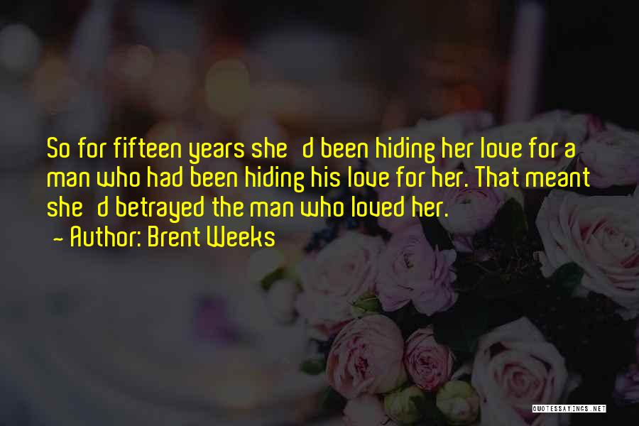 Who Betrayed Who Quotes By Brent Weeks