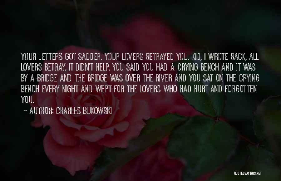 Who Betrayed Who Quotes By Charles Bukowski