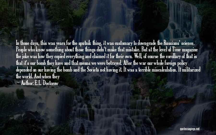 Who Betrayed Who Quotes By E.L. Doctorow