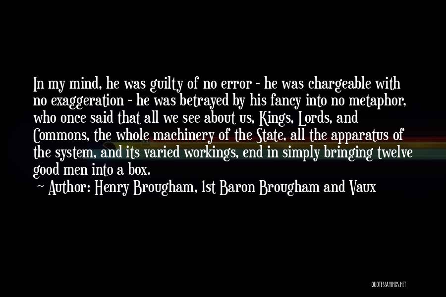Who Betrayed Who Quotes By Henry Brougham, 1st Baron Brougham And Vaux