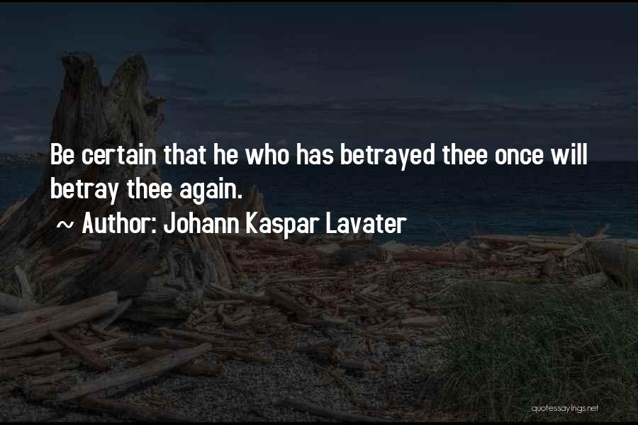 Who Betrayed Who Quotes By Johann Kaspar Lavater