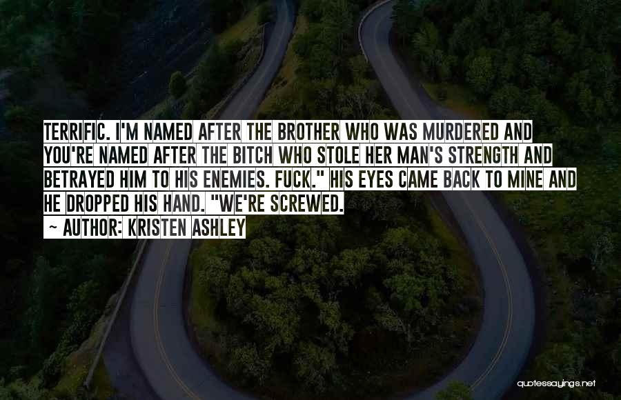Who Betrayed Who Quotes By Kristen Ashley