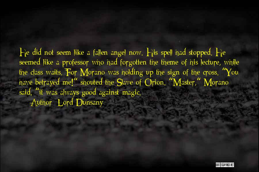 Who Betrayed Who Quotes By Lord Dunsany