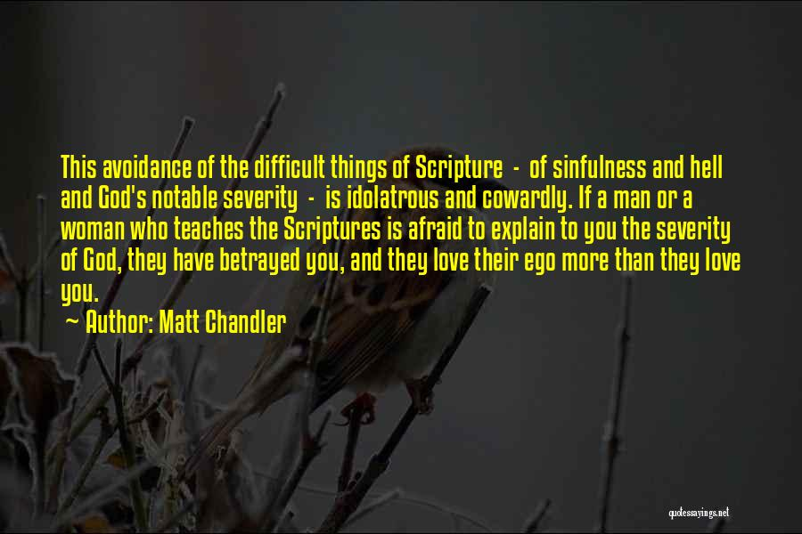 Who Betrayed Who Quotes By Matt Chandler