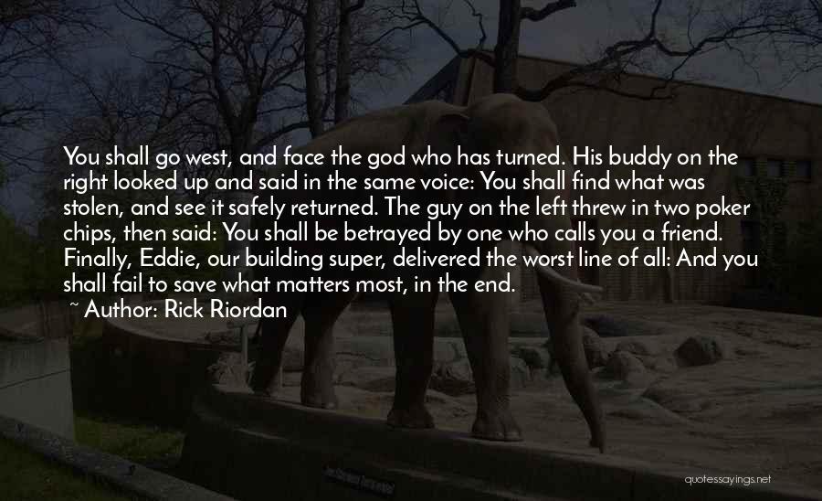 Who Betrayed Who Quotes By Rick Riordan