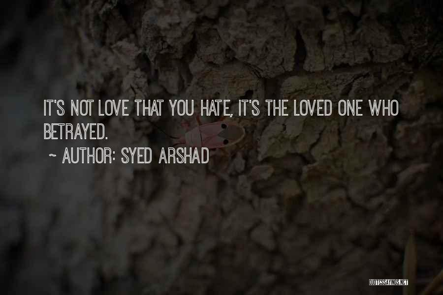 Who Betrayed Who Quotes By Syed Arshad
