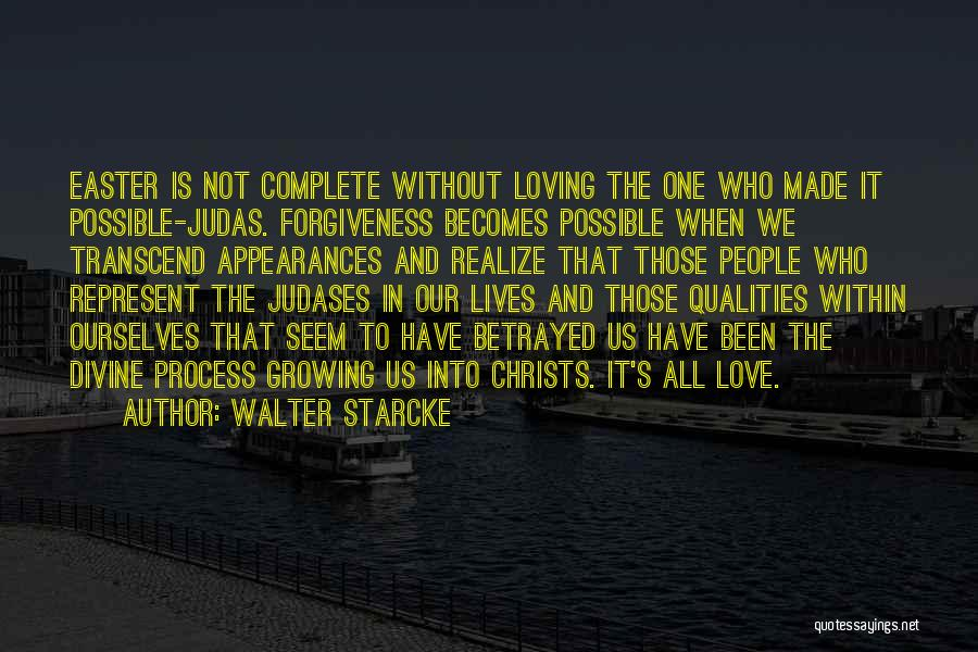 Who Betrayed Who Quotes By Walter Starcke