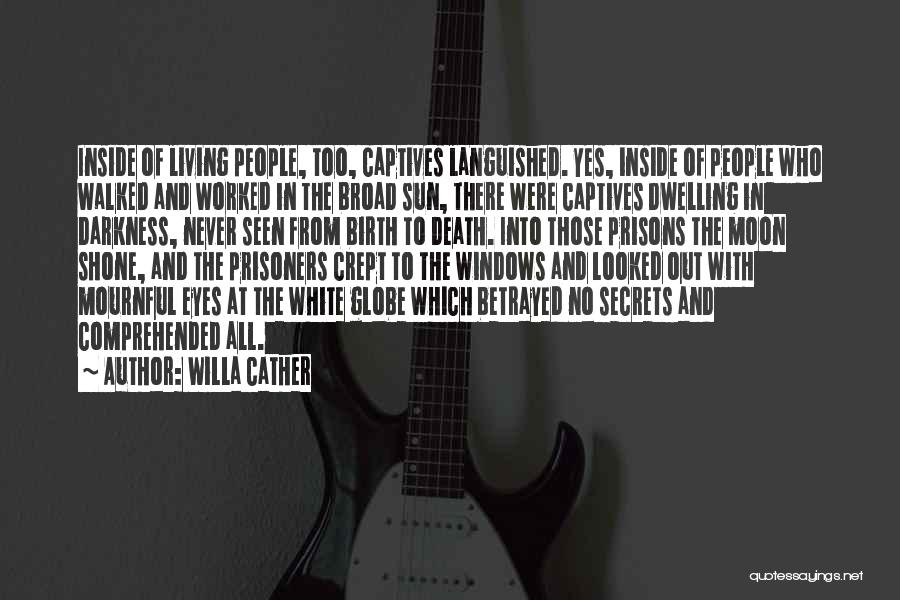 Who Betrayed Who Quotes By Willa Cather