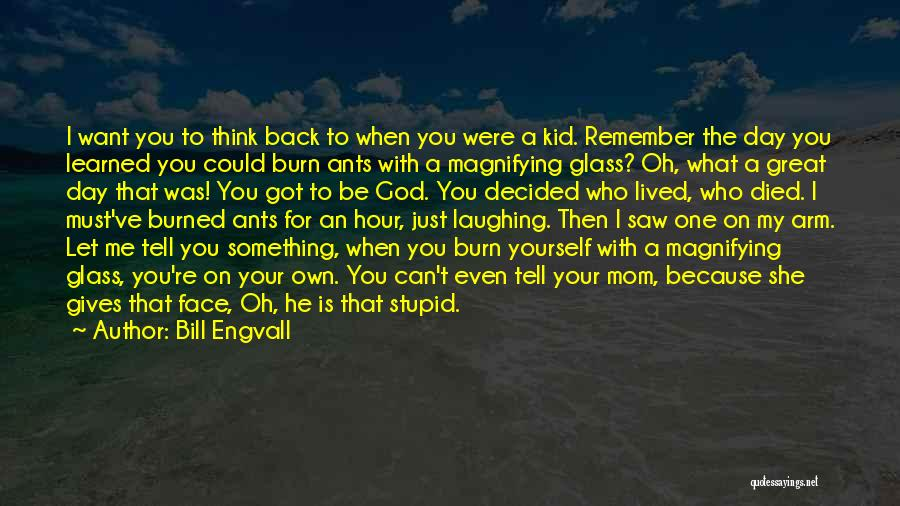 Who God Is Quotes By Bill Engvall