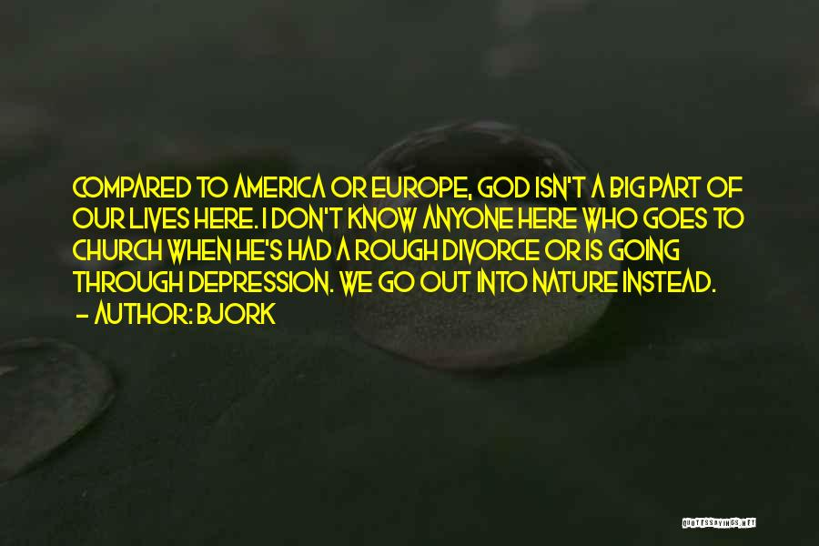 Who God Is Quotes By Bjork