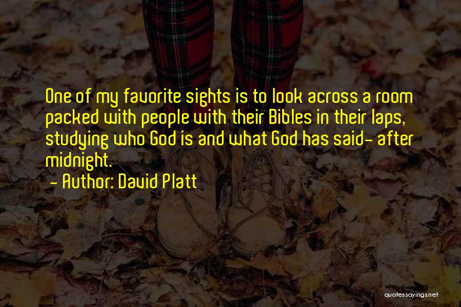 Who God Is Quotes By David Platt