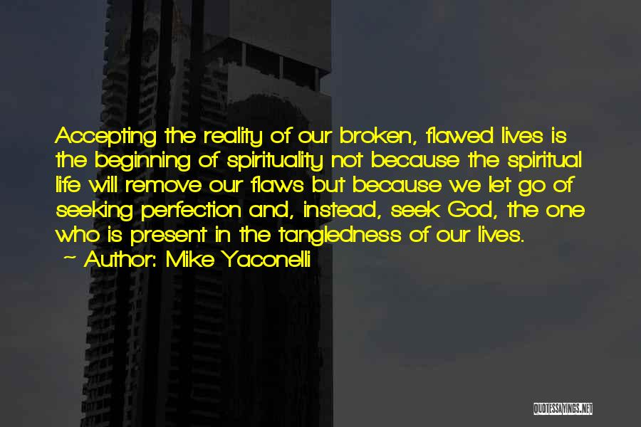 Who God Is Quotes By Mike Yaconelli