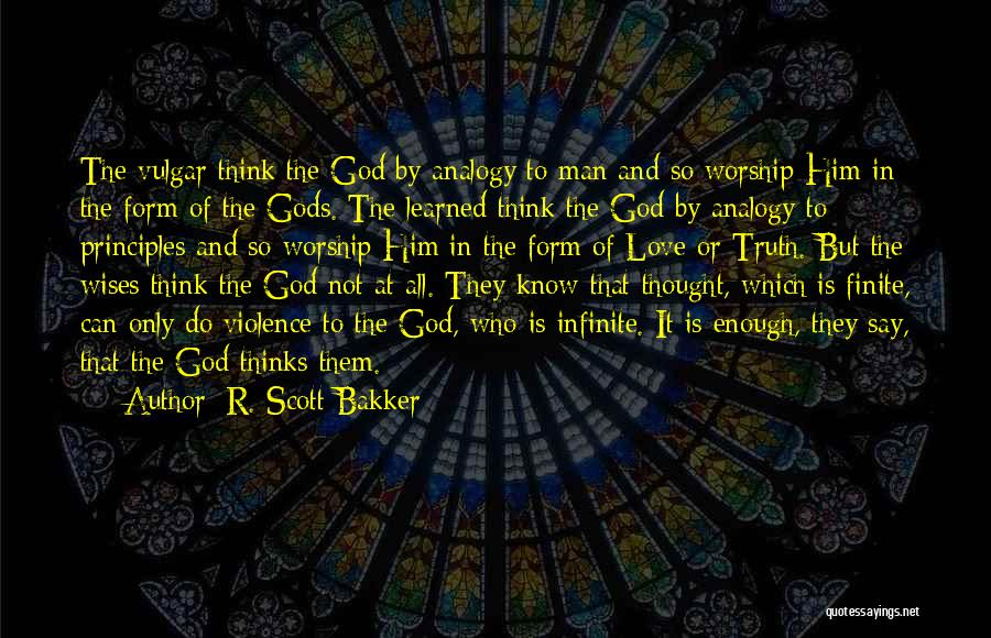 Who God Is Quotes By R. Scott Bakker