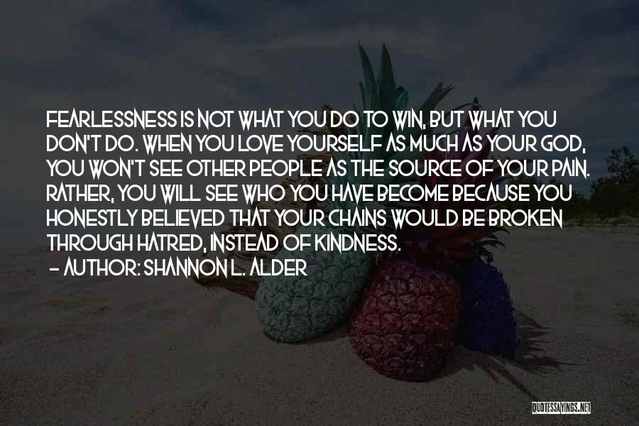 Who God Is Quotes By Shannon L. Alder