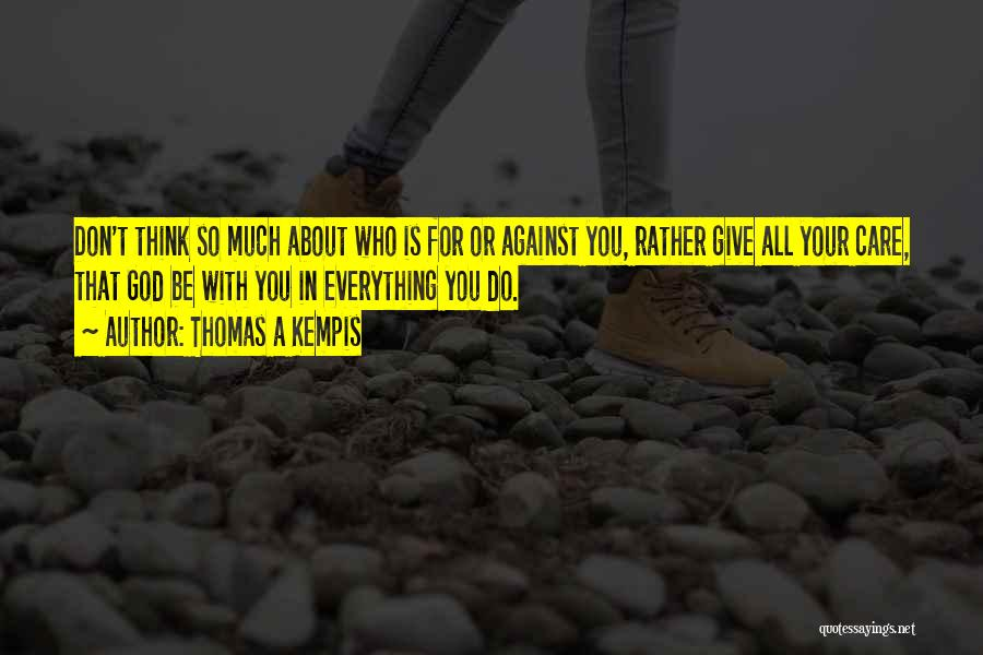 Who God Is Quotes By Thomas A Kempis