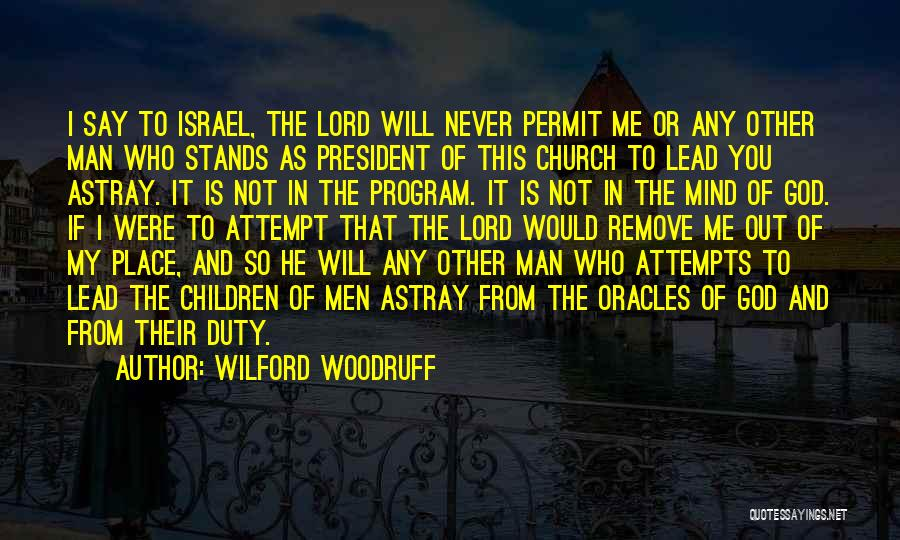 Who God Is Quotes By Wilford Woodruff